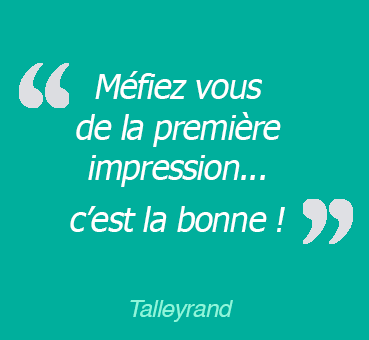 première impression - Talleyrand